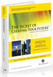 The Secret of Creating Your Future Book